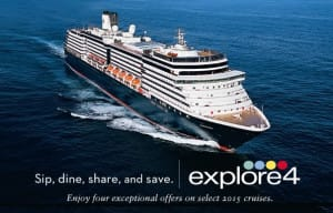 Explore 4 is back! Enjoy four exceptional offers on select 2015 cruises.