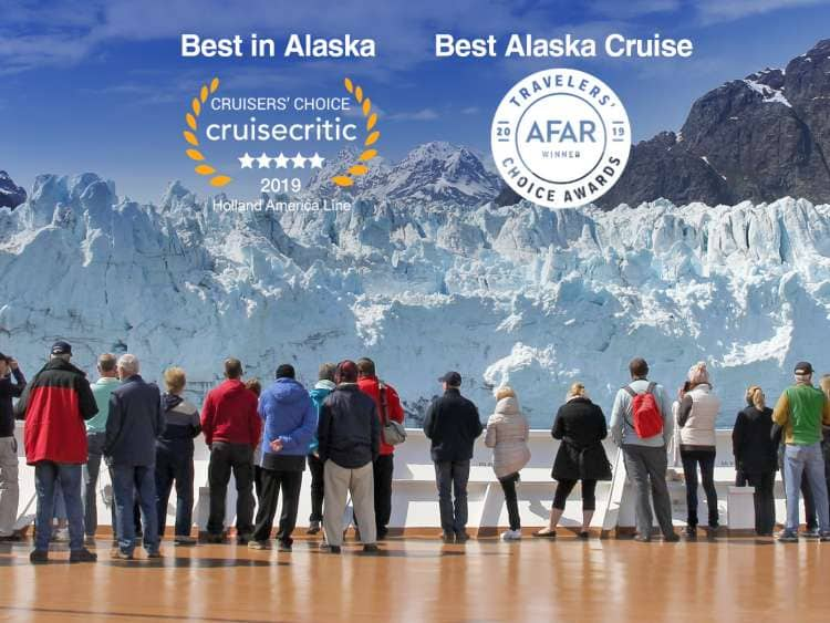 Holland America Line:  Travelers' Choice Awards Best Alaska Cruise & Cruise Critic Cruiser's Choice Best in Alaska