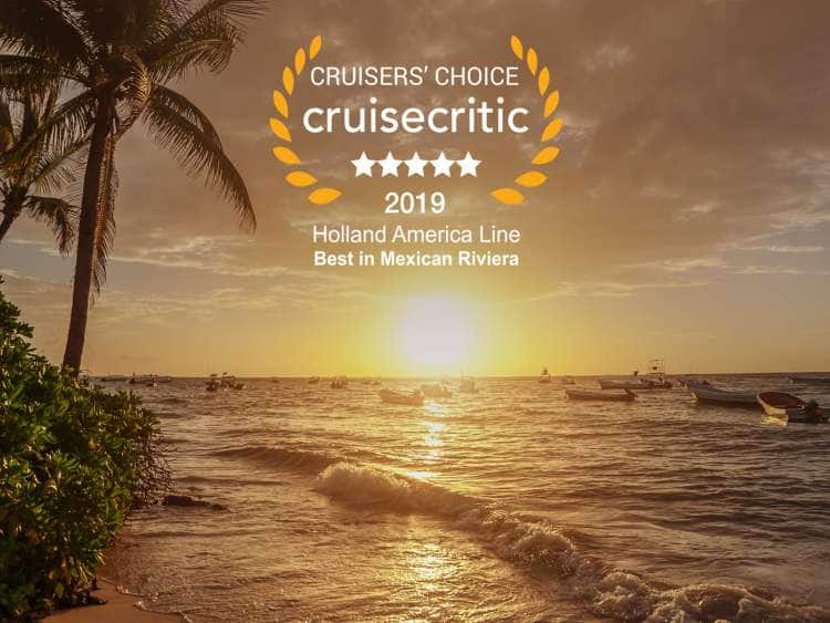 Sunset view on a beach while on a Mexico cruise. Logo reads, Cruiser's Choice, Cruise Critic, 2019. Holland America Line, Best in Mexican Riviera