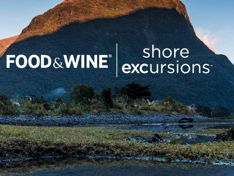 Food & Wine (R) Shore Excursions (TM)