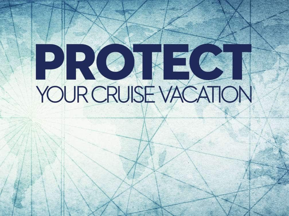 protect you cruise vacation