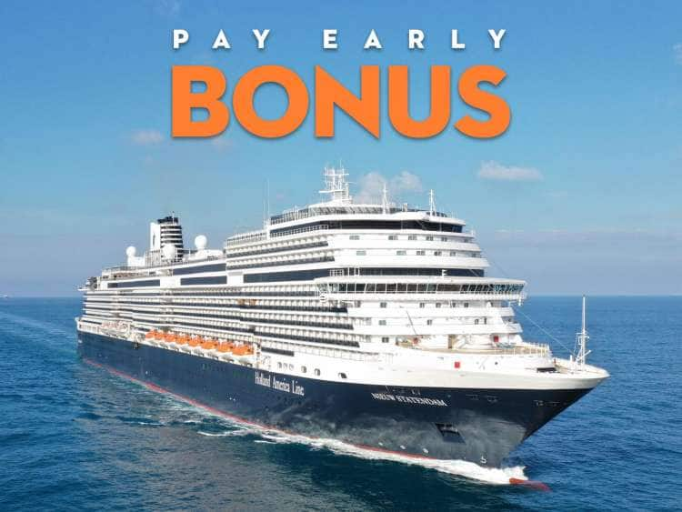 Pay Early Bonus | Holland America Line, Nieuw Statendam